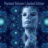 Payload Volume 1 - Jacked Edition