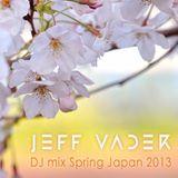 Jeff Vader DJ mix - Spring Japan 2013