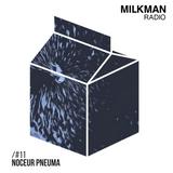 Milkman Radio #11 Noceur Pneuma