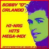 """BOBBY """"O"""" ORLANDO - RETR""""O""""SPECTIVE - 30 Years of Hi-NRG Disco Dance Hits (Non-Stop Mega-Mix)"""