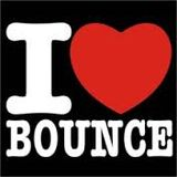 Love me Love my Bounce !!!