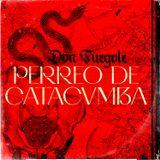 Don Fuegote - Perreo de Catacumba (Conspiraciones Tropicales Radio Minimix)