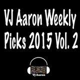 VJ Aaron Weekly Picks 2015 Vol. 2