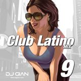 DJ Gian Club Latino Mix vol. 9