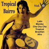 Tropical Bairro - Vol. 6