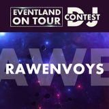 Rawenvoys @ EVENTLAND ON TOUR DJ CONTEST @ Eventland Radio 1