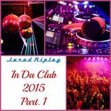 In Da Club 2015 Part. 1