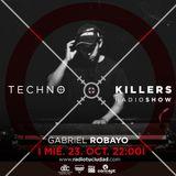 Gabriel Robayo @Techno Killers Radio Show (Dance Machine & Colombia Techno)