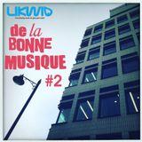 Likwid / De La Bonne Musique RadioShow #2, 14 Octobre 2016