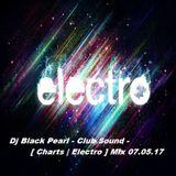 Dj Black Pearl - Club Sound - [Charts , Electro] Mix 07.05.17
