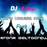 DJ Astro (Hardhouse) Feat Kronik Deltacrew