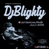 @DJBlighty - #AntisocialRnB July 2015 (New R&B & Hip Hop Mix)