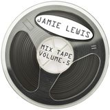 Jamie Lewis Mix Tape Volume 5