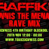 Toxic Sickness Radio - TRAFFIKS DENNIS THE MENACE RAVE MIX