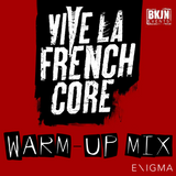Vive La Frenchcore 2017 Warm-Up Mix By: Enigma_NL