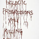 Eclectic Progressions Xth - Killing Altered State