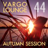 VARGO LOUNGE 44 - Autumn Session