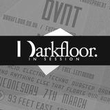 Darkfloor in Session 011 / DVNT