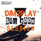 DIM2PLAY - Bigroom session level 1