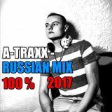 A-Traxx - Russian 100 % 2017