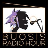 The Duosis Radio Hour 030