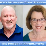 Walt Interviews Cinda Roffman – The Power In Affirmations