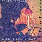 Sista Ahmes on Roots Travel - RASTFM.COM 03 04 2017