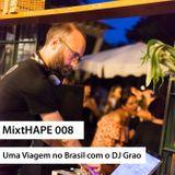MixtHAPE 008 - Uma viagem no Brasil com o DJ Grao