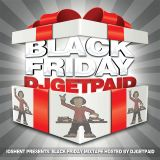 #IOSHEnt Presents: Black Friday Mixtape Hosted By @DjGetPaid