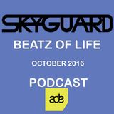 SkyGuard - Beatz Of Life | October 2016 Podcast (ADE Special)