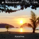Kayatma – Microcosmos Chillout & Ambient Podcast 016