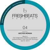FRESHBEATS PODCAST 04 - Mixed by Hector Moran @ Weekend Beach Club, Nicaragua / Apr 2014