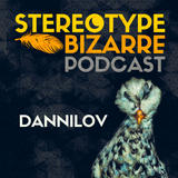 DANNILOV @ Stereotype Bizzare #2 POCAST | 24 Dec. 2104