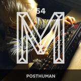M54: Posthuman