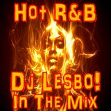 Hot R&B - Dj Lesbo! In The Mix