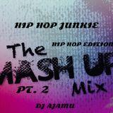 The Mash Up Mix Pt. 2: Hip Hop Junkie