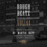 MARTIN DEPP 'Rough Beatz' vol.44 (February 2018)