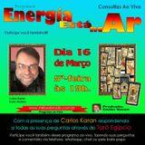 Programa Energia Esta No Ar 16/03/2017 - Carlos Karan