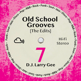 Old School Grooves 7 [The Edits]