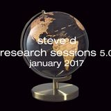 Steve D - Research Sessions 5.0 (January 2017)