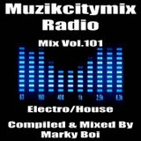 Marky Boi - Muzikcitymix Radio Mix Vol.101 (Electro/House)