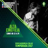 ALTA CINEFILIA - PROGRAMA 025 - 24/07/2017 LUNES DE 22 A 00 WWW.RADIOOREJA.COM.AR