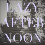 lazy after noon. part 2