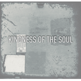 Kindness Of The Soul