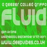 A GEEZER CALLED GRIFFO - 'FLUID' - SEPT 27th 2017