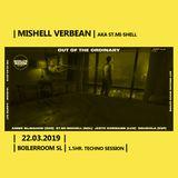 MISHELL VERBEAN    1.5hr. techno session    BOILERROOM SL    22.03.2019   