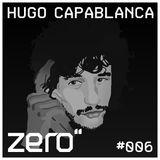 zero'' // podcast #006 - DJ Mix: Hugo Capablanca