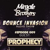 Bounce Invasion009/w Prophecy