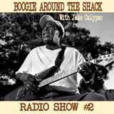 Boogie Around The Shack Radio Show #2