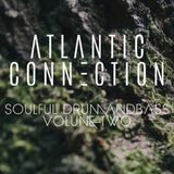 Atlantic Connection Presents: Soulful Drum and Bass [ Vol 2 ]